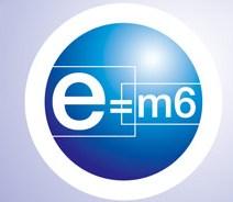 L'émission E=M6